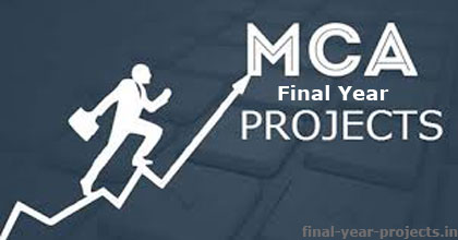 MCA Final Year Project Topics and Ideas | Final Year Project Ideas