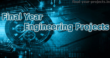 Final Year Engineering Project Topics and Ideas | Final Year Project ...