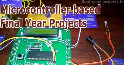 Microcontroller based Final Year Project Topics and Ideas | Final